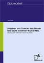 Titel: Aufgaben und Chancen des German Real Estate Investment Trust (G-REIT)