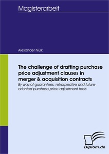 Titel: The challenge of drafting purchase price adjustment clauses in merger & acquisition contracts