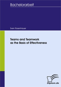 Titel: Teams and Teamwork as the Basis of Effectiveness