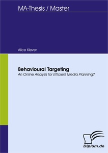 Titel: Behavioural Targeting - An Online Analysis for Efficient Media Planning?