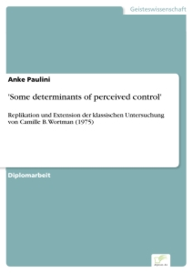 Titel: 'Some determinants of perceived control'