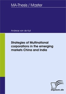Titel: Strategies of Multinational corporations in the emerging markets China and India