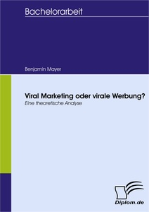 Titel: Viral Marketing oder virale Werbung?