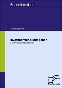 Titel: Investmentfondskategorien - Motive und Implikationen