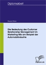 Titel: Die Bedeutung des Customer Relationship Management im Marketing-Mix am Beispiel der Automobilindustrie
