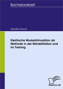 Titel: Elektrische Muskelstimulation als Methode in der Rehabilitation und im Training