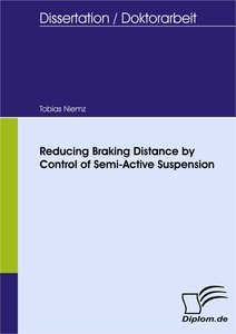 Titel: Reducing Braking Distance by Control of Semi-Active Suspension