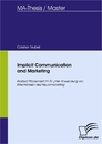 Titel: Implicit Communication and Marketing