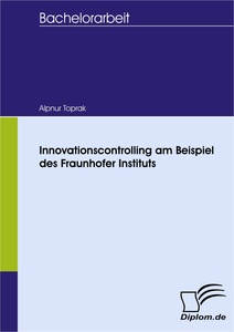 Titel: Innovationscontrolling am Beispiel des Fraunhofer Instituts