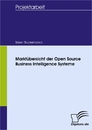 Titel: Marktübersicht der Open Source Business Intelligence Systeme