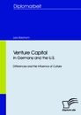 Titel: Venture Capital in Germany and the U.S.: Differences and the Influence of Culture