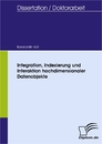 Titel: Integration, Indexierung und Interaktion hochdimensionaler Datenobjekte