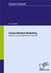 Titel: Cause Related Marketing - Bestimmung erfolgskritischer Faktoren