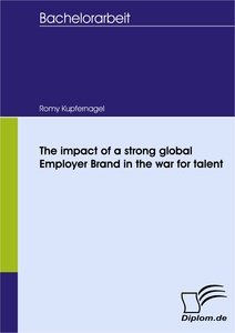 Titel: The impact of a strong global Employer Brand in the war for talent