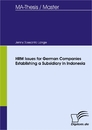 Titel: HRM Issues for German Companies Establishing a Subsidiary in Indonesia
