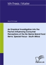 Titel: An Empirical Investigation into the Factors Influencing Consumer Perceptions of the No Name Brand Food Items: Special Focus - South Africa