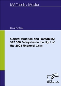 Titel: Capital Structure and Profitability: S&P 500 Enterprises in the Light of the 2008 Financial Crisis