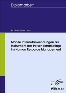 Titel: Mobile Internetanwendungen als Instrument des Personalmarketings im Human Resource Management