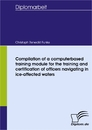 Titel: Compilation of a computerbased training module for the training and certification of officers navigating in ice-affected waters