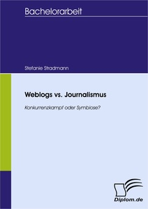 Titel: Weblogs vs. Journalismus