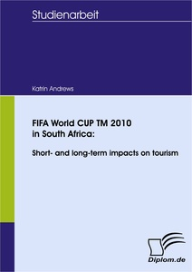 Titel: FIFA World CUP TM 2010 in South Africa: Short- and long-term impacts on tourism