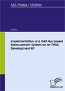 Titel: Implementation of a CAN Bus based Measurement System on an FPGA Development Kit