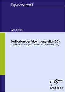 Titel: Motivation der Arbeitsgeneration 50+