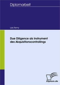 Titel: Due Diligence als Instrument des Akquisitionscontrollings