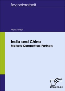 Titel: India and China: Markets-Competitors-Partners
