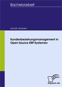 Titel: Kundenbeziehungsmanagement in Open-Source ERP-Systemen