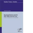 Titel: Structured Finance and the 2007-2008 Financial Crisis