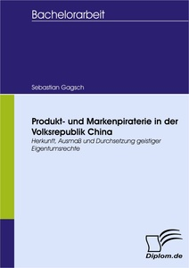 Titel: Produkt- und Markenpiraterie in der Volksrepublik China