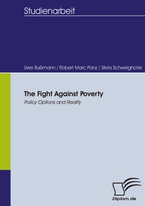 Titel: The Fight Against Poverty – Policy Options and Reality