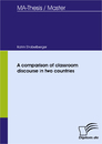 Titel: A comparison of classroom discourse in two countries