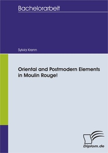 Titel: Oriental and Postmodern Elements in Moulin Rouge!