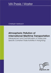 Titel: Atmospheric Pollution of International Maritime Transportation: Measurement and Cost Estimation of Trade-Lane Specific Container Trade Activities in Hong Kong