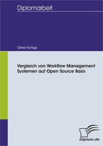 Titel: Vergleich von Workflow Management Systemen auf Open Source Basis