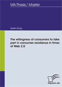 Titel: The willingness of consumers to take part in consumer resistance in times of Web 2.0