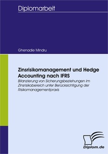Titel: Zinsrisikomanagement und Hedge Accounting nach IFRS