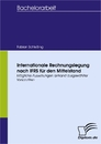 Titel: Internationale Rechnungslegung nach IFRS für den Mittelstand