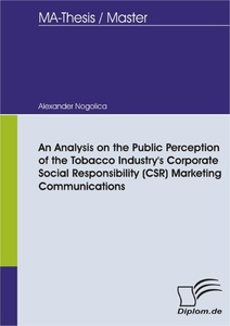 Titel: An Analysis on the Public Perception of the Tobacco Industry's Corporate Social Responsibility (CSR) Marketing Communications