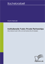 Titel: Institutionelle Public Private Partnerships: Grundsachverhalte und empirische Analysen