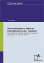 Titel: The contribution of NGOs to international conflict resolution