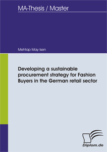 Titel: Developing a sustainable procurement strategy for Fashion Buyers in the German retail sector