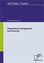 Titel: Integrationsmanagement bei Fusionen