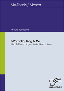 Titel: E-Portfolio, Blog & Co. Web 2.0 Technologien in der Grundschule