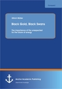 Titel: Black Gold, Black Swans: The importance of the unexpected for the future of energy