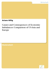 Titel: Causes and Consequences of Economic Imbalances: Comparison of US-Asia and Europe