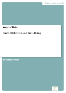 Titel: Einflußfaktoren auf Well-Being