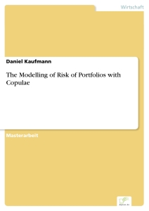 Titel: The Modelling of Risk of Portfolios with Copulae
